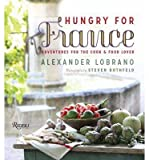 img - for Hungry for France: Adventures for the Cook & Food Lover (Hardback) - Common book / textbook / text book