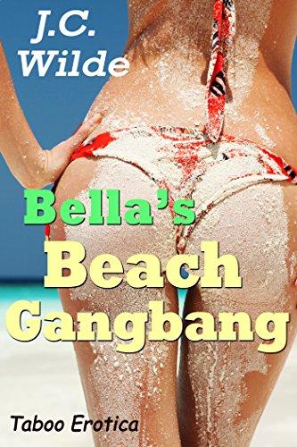 J.C. Wilde - Bella's Beach Gangbang: Taboo Erotica