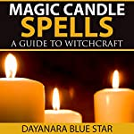 Magic Candle Spells: A Guide to Witchcraft | Dayanara Blue Star