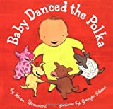 img - for Baby Danced the Polka (Ala Notable Children's Books. Younger Readers (Awards)) book / textbook / text book