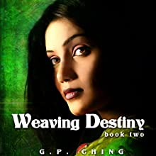 Weaving Destiny: The Soulkeepers Series, Book 2 (       UNABRIDGED) by G. P. Ching Narrated by Jeffrey Kafer