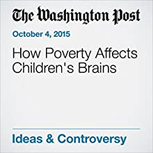 How Poverty Affects Children's Brains (       UNABRIDGED) by Kimberly G. Noble Narrated by Jill Melancon