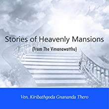 Stories of Heavenly Mansions from the Vimanavatthu Audiobook by Ven. Kiribathgoda Gnanananda Thera Narrated by  We Care for You Team