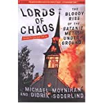 Lords of Chaos: The Bloody Rise of the Satanic Metal Underground New Edition (0922915946) by Michael Moynihan