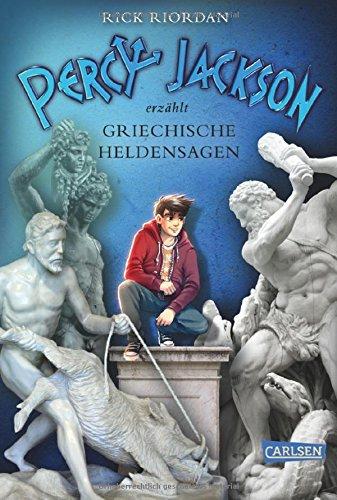 Percy Jackson erzählt: Griechische Heldensagen das Buch von Rick Riordan - Preise vergleichen & online bestellen