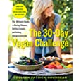 The 30-Day Vegan Challenge: The Ultimate Guide to Eating Cleaner, Getting Leaner, and Living Compassionately