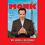 Mr. Monk is Miserable | Lee Goldberg