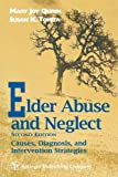 Elder Abuse and Neglect: Causes, Diagnosis, and Interventional Strategies (Springer Series on Social Work)