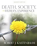 Death, Society and Human Experience (11th Edition)
