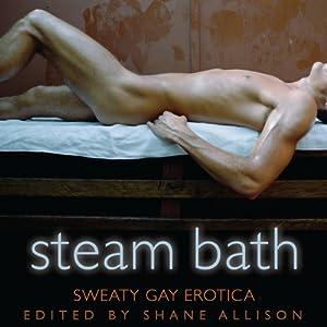 Steam Bath: Sweaty Gay Erotica | [Shane Allison]