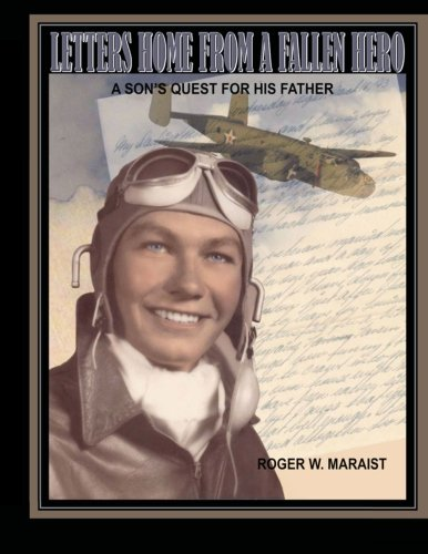 Letters Home From A Fallen Hero: A Son's Quest For His Father