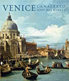Venice: Canaletto and His Rivals [DVD]