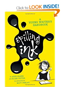 Spilling Ink: A Young Writer's Handbook by Ellen Potter, Anne Mazer and Matt Phelan