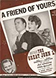 """A Friend fo Yours (Featured in the motion picture """"The Great John L."""")"""