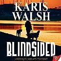 Blindsided Hörbuch von Karis Walsh Gesprochen von: Betsy Zajko