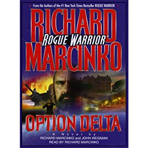 Rogue Warrior: Option Delta | [Richard Marcinko, John Weisman]