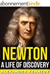 Newton: A Life of Discovery (The True...