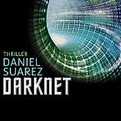 Darknet: Die Welt ist nur ein Spiel (Daemon 2) | [Daniel Suarez]