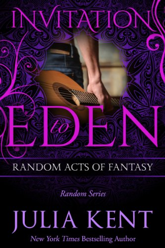Julia Kent - Random Acts of Fantasy (Random Series #3, Invitation to Eden)