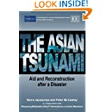 The Asian Tsunami: Aid and Reconstruction After a Disaster