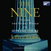 The Nine: Inside the Secret World of the Supreme Court | [Jeffrey Toobin]