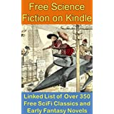 Free Science Fiction Books On Kindle: Linked List of over 350 Free SciFi Classic Stories And Early Fantasy Novels ~ Morris Rosenthal