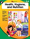 Health, Hygiene, and Nutrition, Grades 5-6 (100+)