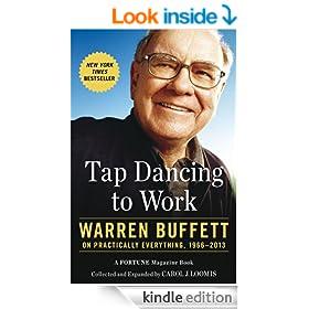 Tap Dancing to Work: Warren Buffett on Practically Everything, 1966-2012