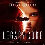 Legacy Code: Legacy Code Saga, Book 1 | Autumn Kalquist