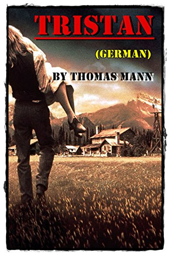the novel tristan by thomas mann essay The unbearable pathos of thomas mann in the magic mountain, thomas mann's great novel of 1924 later still, mann wrote a long and formidable essay on richard wagner on the 50th anniversary of the great composer's death.