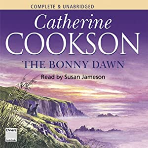 The Bonny Dawn | [Catherine Cookson]