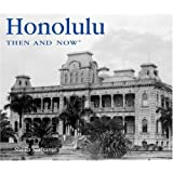 Honolulu Then and Now