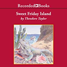 Sweet Friday Island | Livre audio Auteur(s) : Theodore Taylor Narrateur(s) : Christina Moore