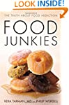Food Junkies: The Truth About Food Ad...