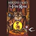 The Fire Rose (       UNABRIDGED) by Mercedes Lackey Narrated by Kate Black-Regan