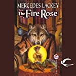 The Fire Rose | Mercedes Lackey