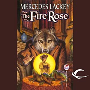 The Fire Rose | [Mercedes Lackey]