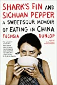 Shark&#39;s Fin and Sichuan Pepper: A Sweet-Sour Memoir of Eating in China: Amazon.de: Fuchsia Dunlop: Englische B&amp;uuml;cher