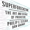 Superforecasting: The Art and Science of Prediction Hörbuch von Philip Tetlock, Dan Gardner Gesprochen von: Joel Richards