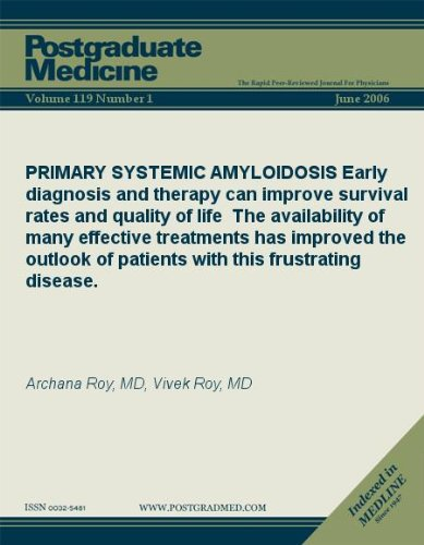 PRIMARY SYSTEMIC AMYLOIDOSIS: Early diagnosis and therapy can improve survival rates and quality of life The availability of many effective treatments ... frustrating disease. (Postgraduate Medicine)
