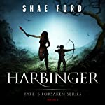 Harbinger: Fate's Forsaken, Book 1 | Shae Ford