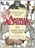 img - for Animal Alphabet: On the Land, in Sky or Seas, Meet God's Creatures from A to Z by Hopkins, Mary Rice, Ingolia, Chuck (1997) Hardcover book / textbook / text book
