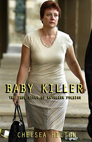 baby-killer-the-true-story-of-kathleen-folbigg-english-edition