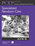 img - for Perinatal Continuing Education Program (PCEP) Specialized Newborn Care: Book III book / textbook / text book
