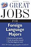 Great Jobs for Foreign Language Majors (Great Jobs For... Series) (0071476148) by DeGalan, Julie