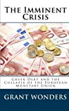 The Imminent Crisis: Greek Debt and the Collapse of the European Monetary Union