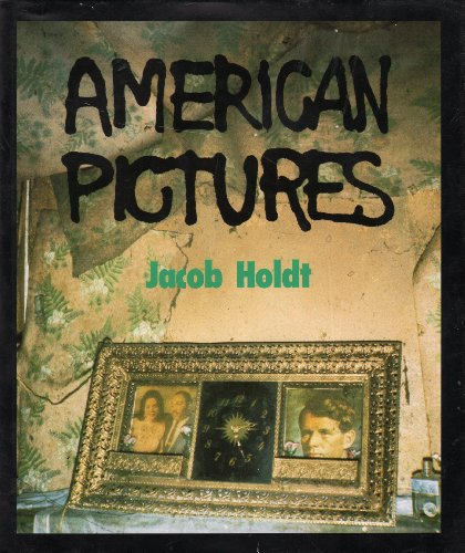 American Pictures: A Personal Journey Through the American Underclass: Jacob Holdt: 9788798170204: Amazon.com: Books