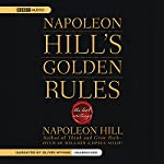 Napoleon Hill's Golden Rules: The Lost Writings | Napoleon Hill