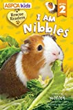Lori Froeb ASPCA Rescue Reader: I Am Nibbles: Level 2 (Rescue Readers)