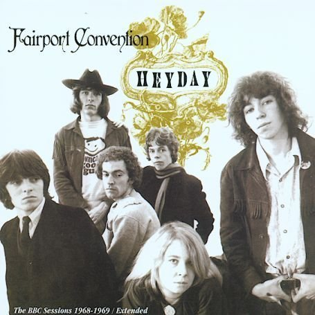 Fairport Convention - Heyday: BBC Radio Sessions, 1968-1969 - Zortam Music